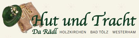 Hut und Tracht - da Rädl - Trachtenmoden und Accessoires für Damen, Herren, Kinder